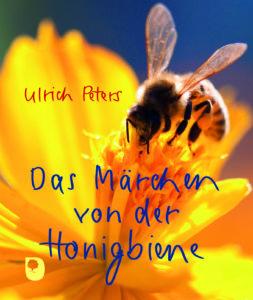 Cover Ulrich Peters: Das Märchen von der Honigbiene